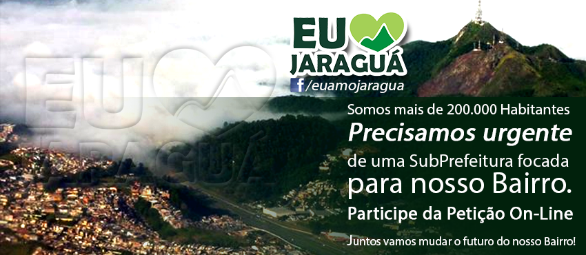 Participe da Pertição On-Line para a Criação sa SubPrefeitura do Bairro Jaraguá